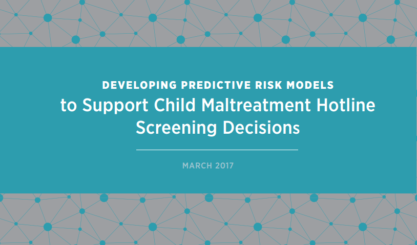 Developing Predictive Risk Models To Support Child Maltreatment